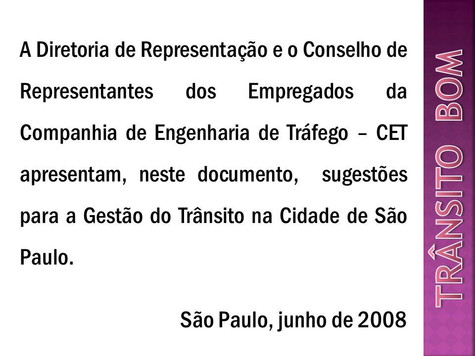 A Diretoria de Representação e o Conselho de Representantes dos Empregados da Companhia de Engenharia de Tráfego – CET apresentam, neste documento, su
