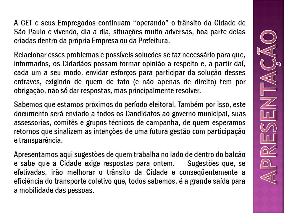A CET e seus Empregados continuam operando o trânsito da Cidade de São Paulo e vivendo, dia a dia, situações muito adversas, boa parte delas criadas d
