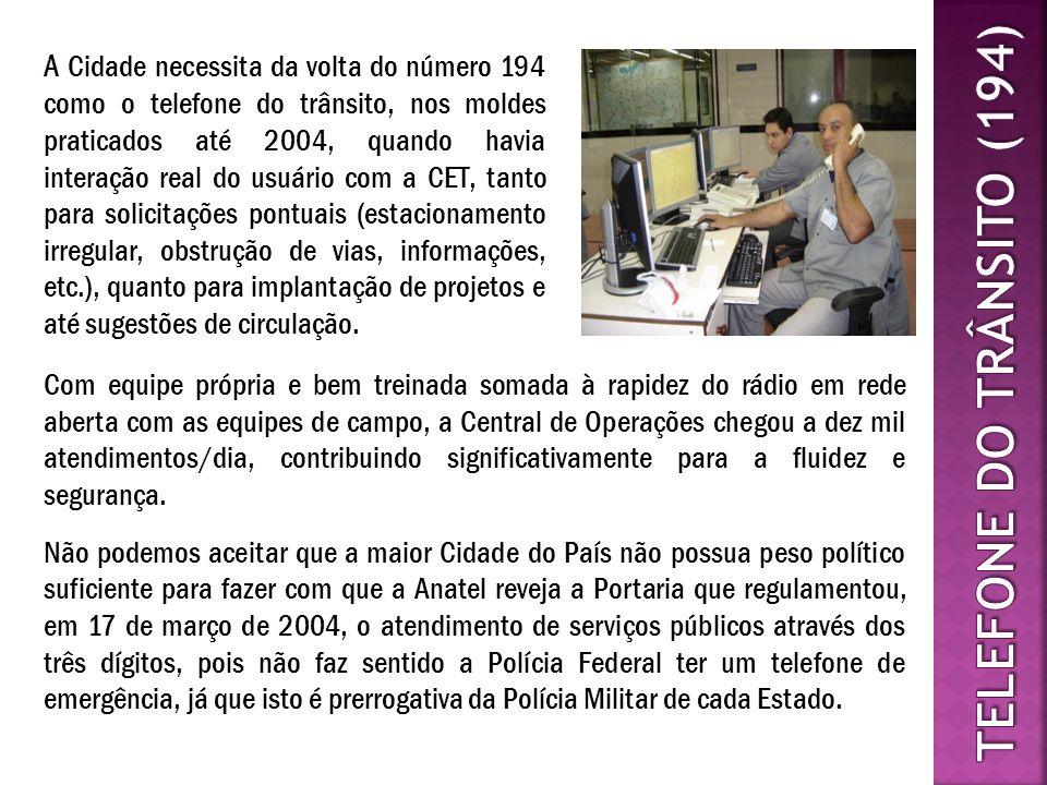 A Cidade necessita da volta do número 194 como o telefone do trânsito, nos moldes praticados até 2004, quando havia interação real do usuário com a CE