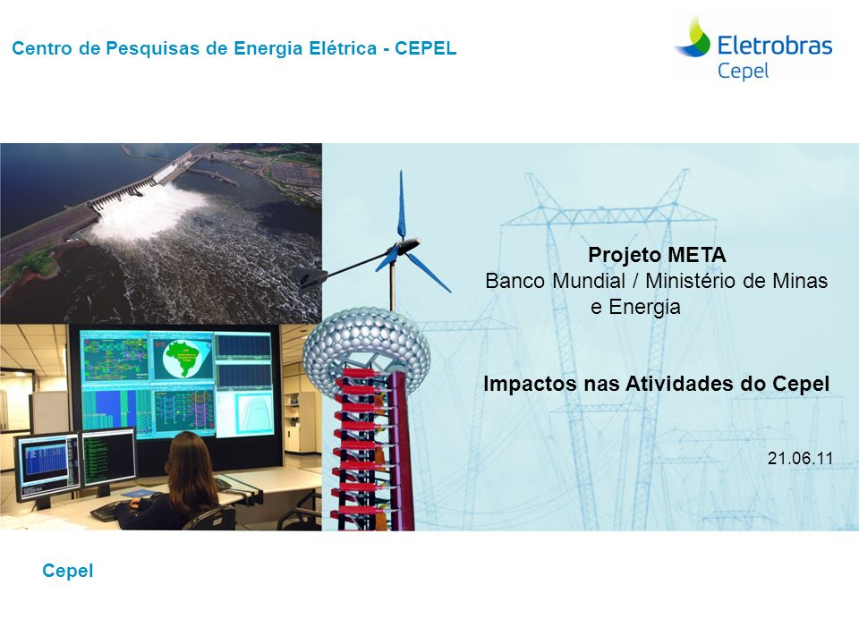 Centro de Pesquisas de Energia Elétrica - CEPELReunião Projeto META, junho/2011 Projeto LongDist Infraestrutura para pesquisa experimental, desenvolvimento e implantação de tecnologias para transmissão a longas distâncias em Ultra Alta Tensão - UAT, CA e CC, visando aos aproveitamentos hidrelétricos da Amazônia.