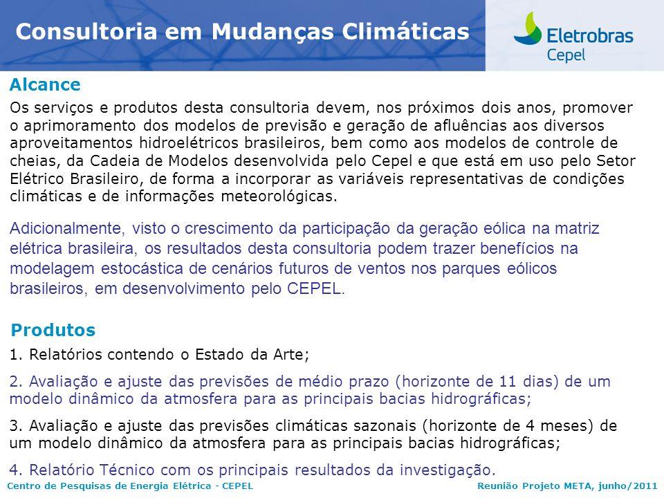 Centro de Pesquisas de Energia Elétrica - CEPELReunião Projeto META, junho/2011 Alcance Consultoria em Mudanças Climáticas Os serviços e produtos dest