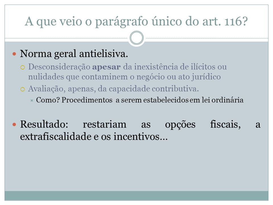A que veio o parágrafo único do art.116. Norma geral antielisiva.