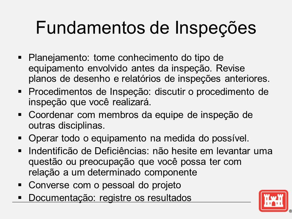 Fundamentos de Inspeções Planejamento: tome conhecimento do tipo de equipamento envolvido antes da inspeção.