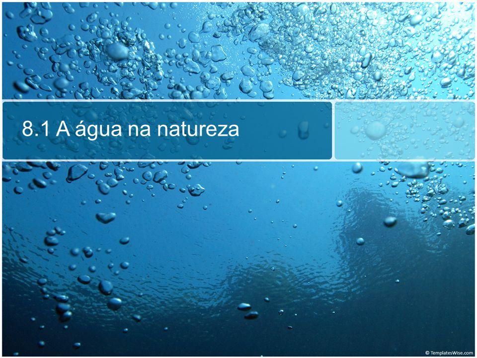 A água na natureza A água está presente em vária formas e é uma das substância mais comuns no nosso planeta, cobrindo cerca de 70% da superfície do planeta.
