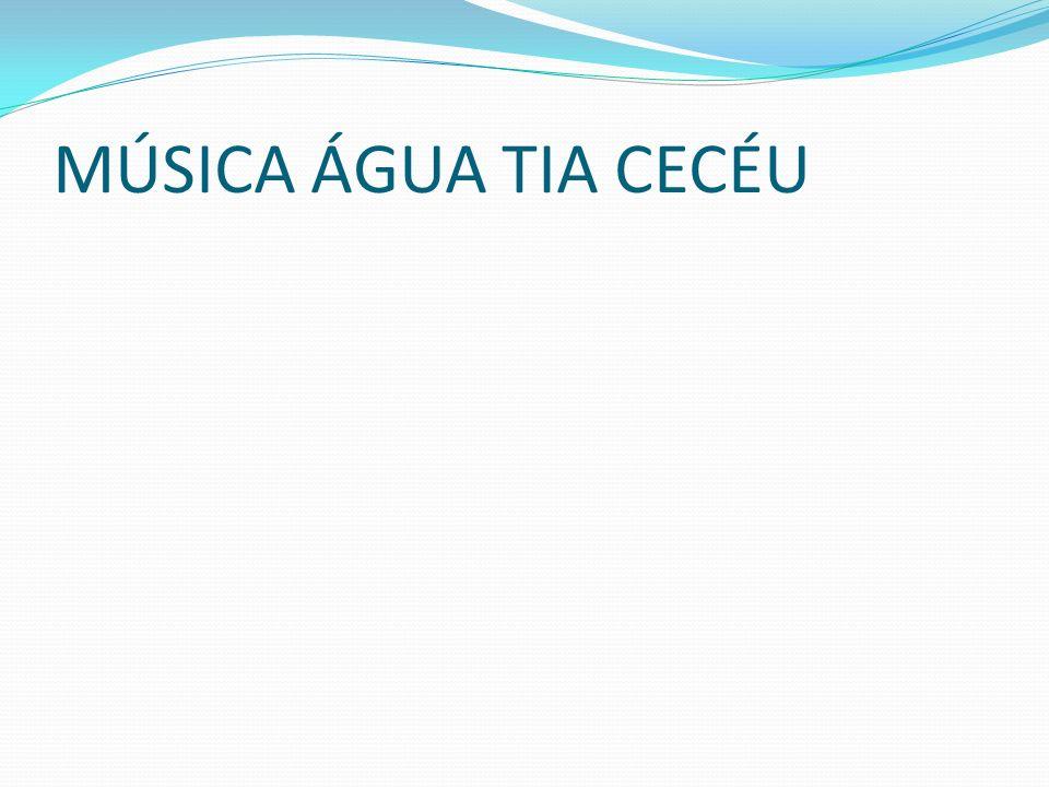 MÚSICA ÁGUA TIA CECÉU