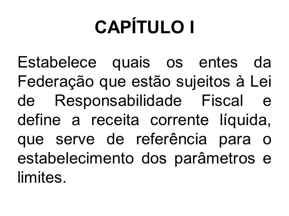 CAPÍTULO II Refere-se ao planejamento, definindo novas regras para a Lei de Diretrizes Orçamentárias e para a Lei Orçamentária Anual.