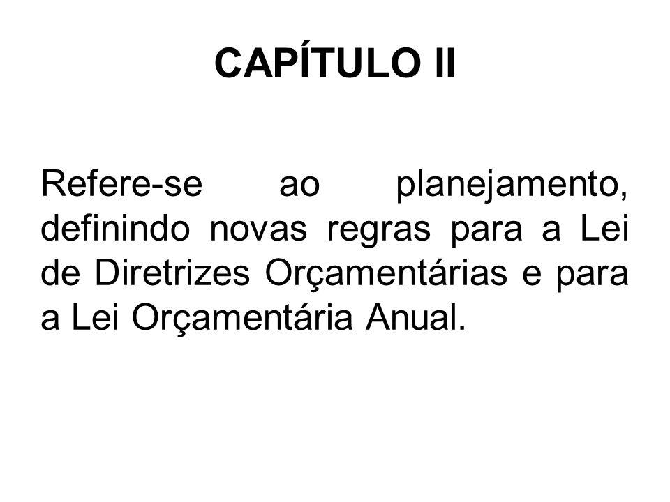 CAPÍTULO III Trata da receita, enfocando sua previsão, arrecadação e condições para a renúncia.