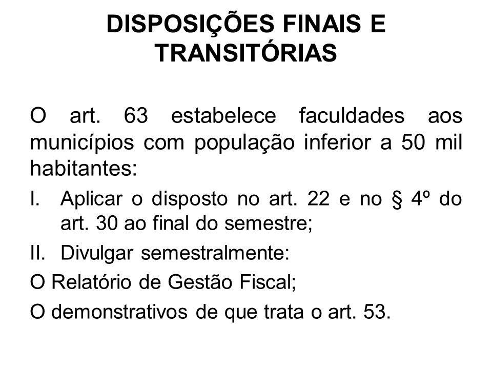 DISPOSIÇÕES FINAIS E TRANSITÓRIAS O art.