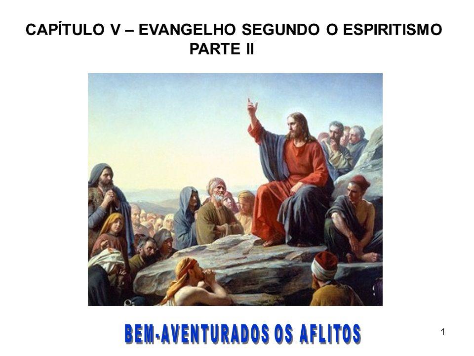 1 CAPÍTULO V – EVANGELHO SEGUNDO O ESPIRITISMO PARTE II