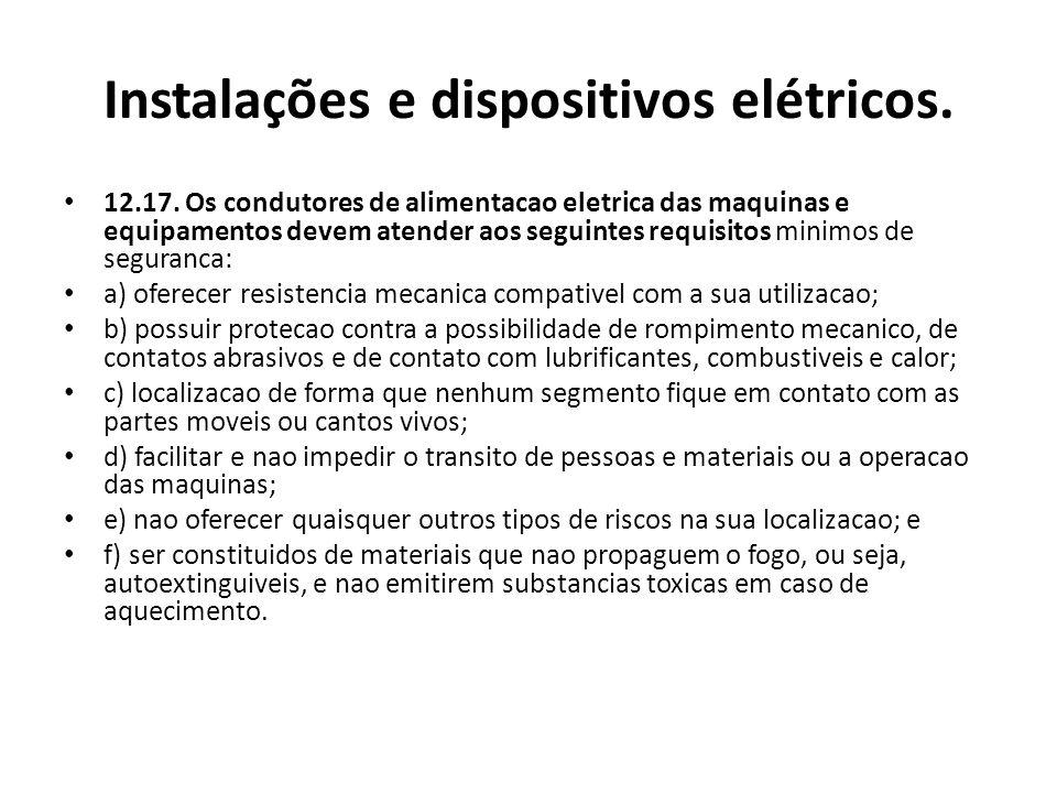 Instalações e dispositivos elétricos. 12.17. Os condutores de alimentacao eletrica das maquinas e equipamentos devem atender aos seguintes requisitos