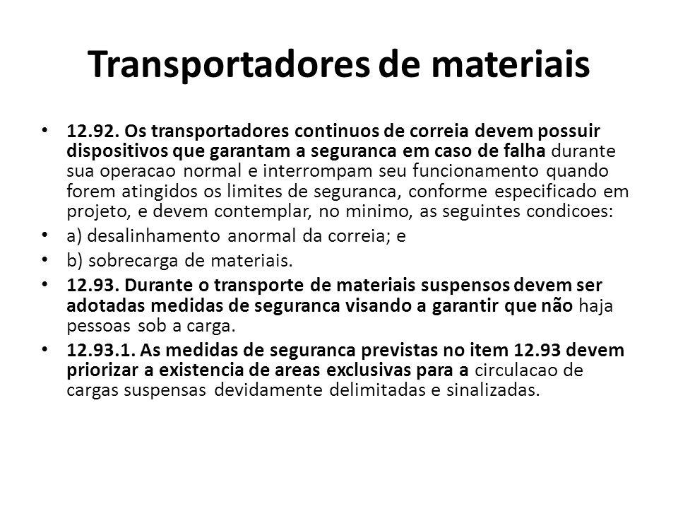 Transportadores de materiais 12.92. Os transportadores continuos de correia devem possuir dispositivos que garantam a seguranca em caso de falha duran