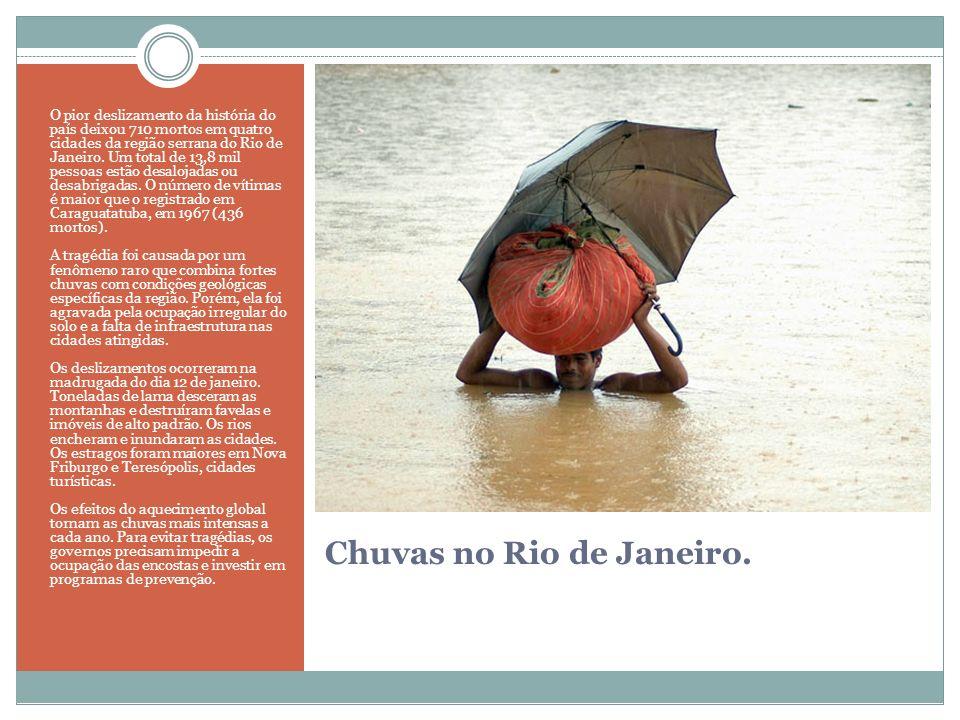 Chuvas no Rio de Janeiro. O pior deslizamento da história do país deixou 710 mortos em quatro cidades da região serrana do Rio de Janeiro. Um total de