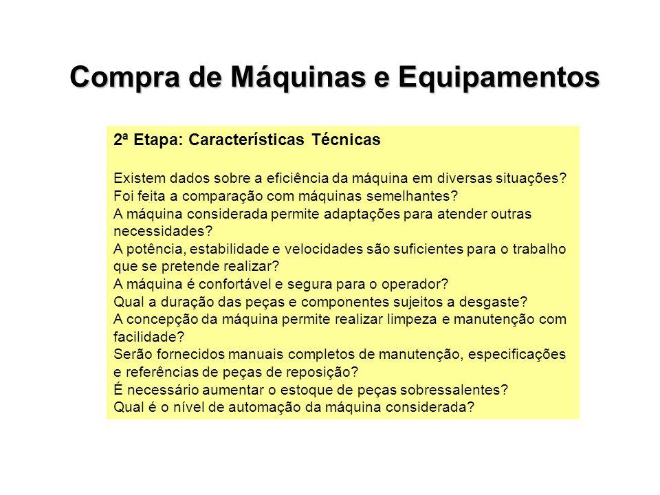 2ª Etapa: Características Técnicas Existem dados sobre a eficiência da máquina em diversas situações? Foi feita a comparação com máquinas semelhantes?