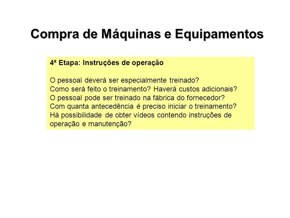 4ª Etapa: Instruções de operação O pessoal deverá ser especialmente treinado? Como será feito o treinamento? Haverá custos adicionais? O pessoal pode