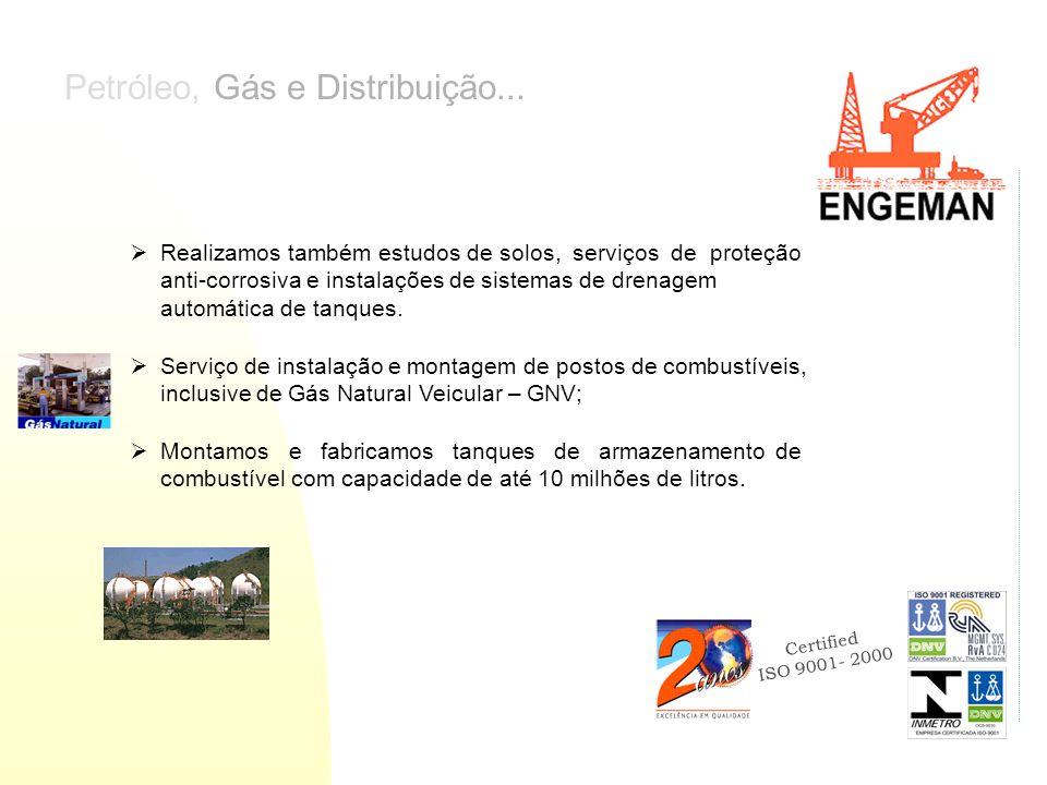 Certified ISO 9001- 2000 Montamos e fabricamos tanques de armazenamento de combustível com capacidade de até 10 milhões de litros. Serviço de instalaç