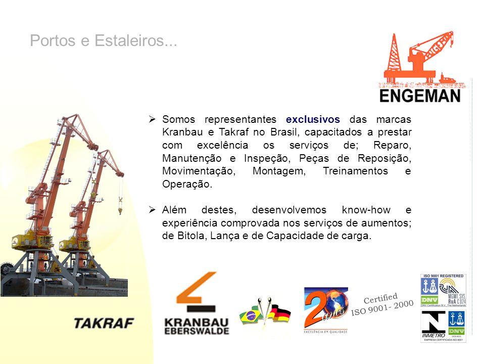 Certified ISO 9001- 2000 Portos e Estaleiros... Somos representantes exclusivos das marcas Kranbau e Takraf no Brasil, capacitados a prestar com excel