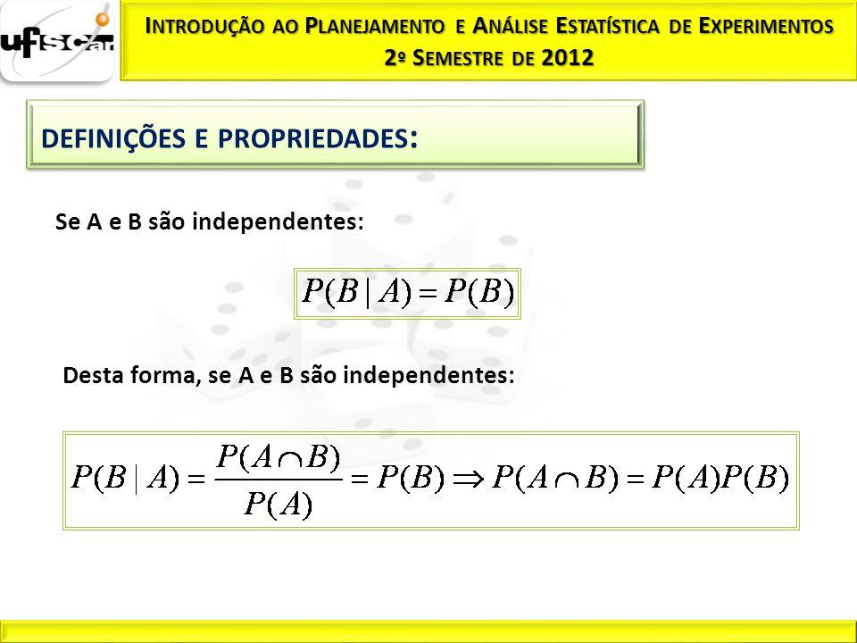 Se A e B são independentes: Desta forma, se A e B são independentes: