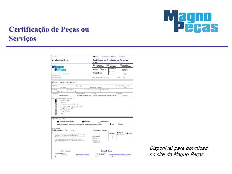 Certificação de Peças ou Serviços Disponível para download no site da Magno Peças