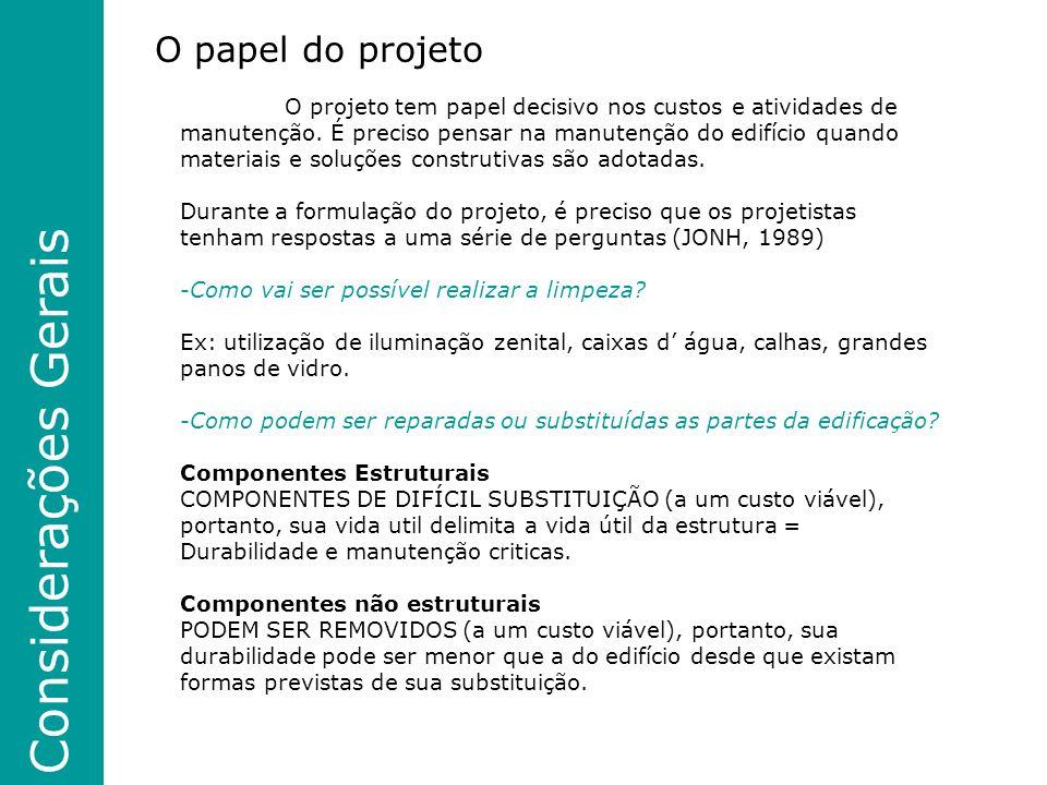 Considerações Gerais O papel do projeto O projeto tem papel decisivo nos custos e atividades de manutenção.