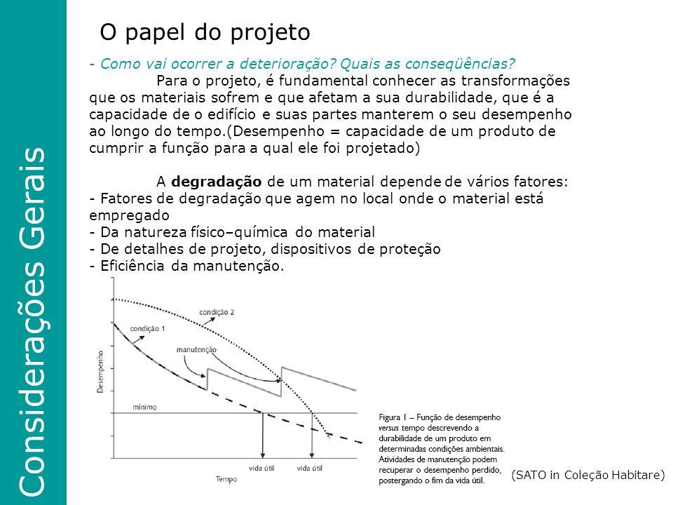 Considerações Gerais O papel do projeto - Como vai ocorrer a deterioração.