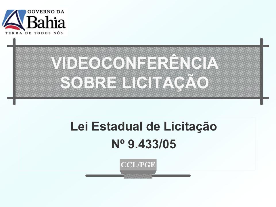 VIDEOCONFERÊNCIA SOBRE LICITAÇÃO Lei Estadual de Licitação Nº 9.433/05 CCL/PGE
