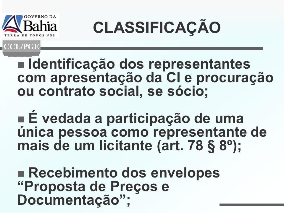 Identificação dos representantes com apresentação da CI e procuração ou contrato social, se sócio; É vedada a participação de uma única pessoa como re
