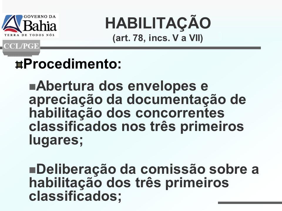 Procedimento: Abertura dos envelopes e apreciação da documentação de habilitação dos concorrentes classificados nos três primeiros lugares; Deliberaçã