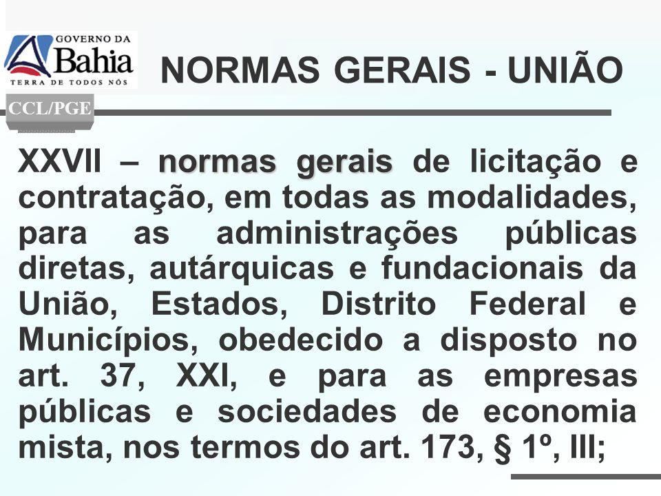 normas gerais XXVII – normas gerais de licitação e contratação, em todas as modalidades, para as administrações públicas diretas, autárquicas e fundac