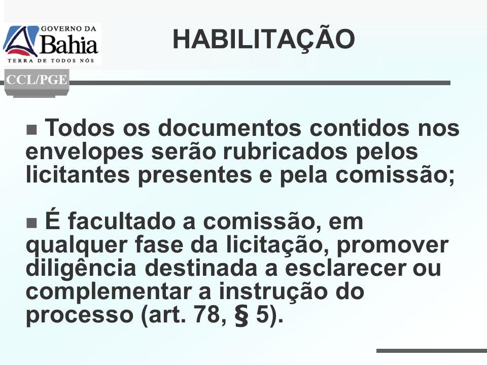 Todos os documentos contidos nos envelopes serão rubricados pelos licitantes presentes e pela comissão; É facultado a comissão, em qualquer fase da li