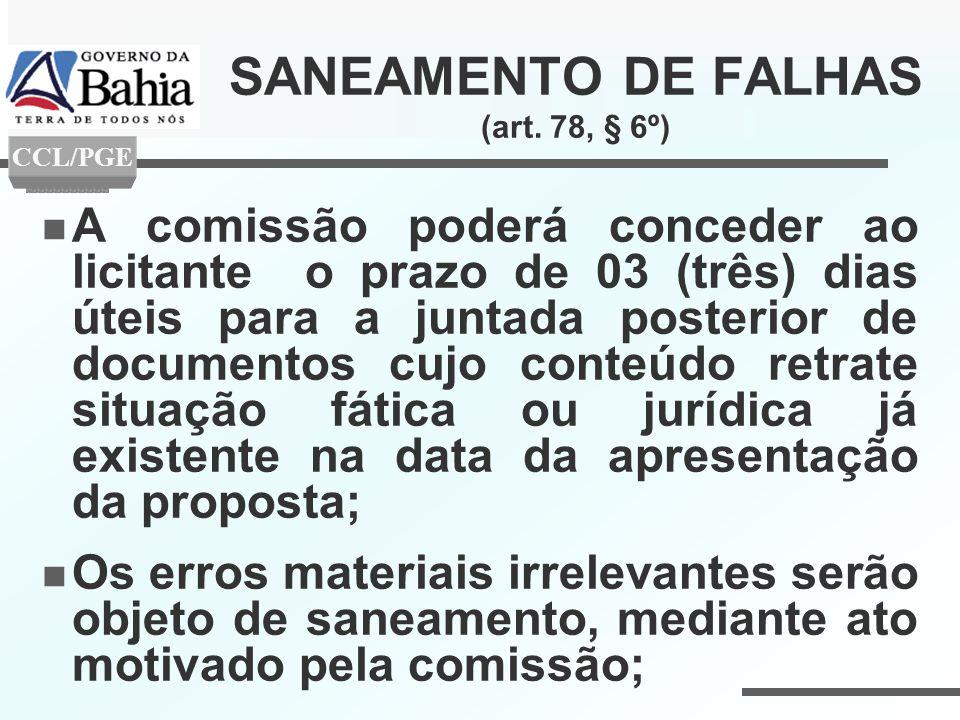 SANEAMENTO DE FALHAS (art. 78, § 6º) A comissão poderá conceder ao licitante o prazo de 03 (três) dias úteis para a juntada posterior de documentos cu