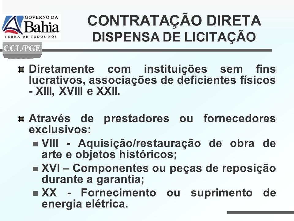 CONTRATAÇÃO DIRETA DISPENSA DE LICITAÇÃO Diretamente com instituições sem fins lucrativos, associações de deficientes físicos - XIII, XVIII e XXII. At