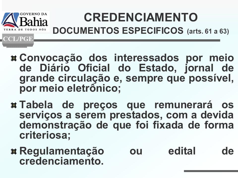 CREDENCIAMENTO DOCUMENTOS ESPECIFICOS (arts. 61 a 63) Convocação dos interessados por meio de Diário Oficial do Estado, jornal de grande circulação e,