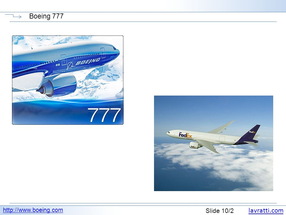 lavratti.com Slide 10/2 Boeing 777 http://www.boeing.com