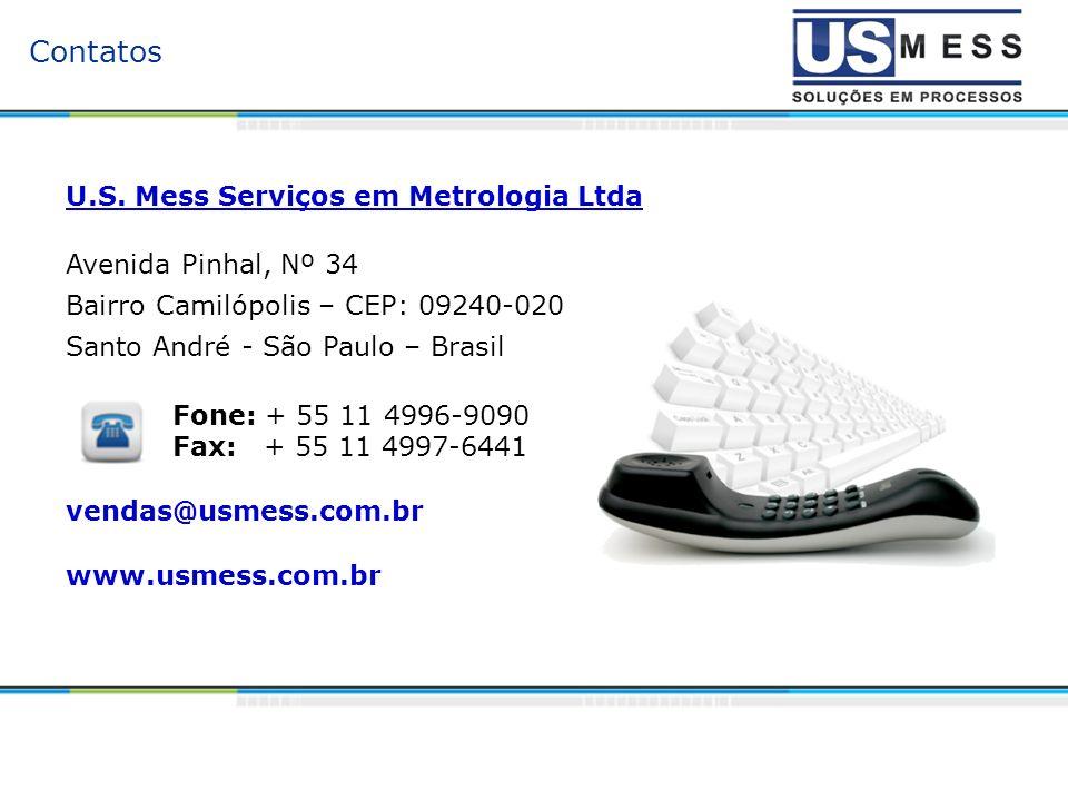 Contatos U.S. Mess Serviços em Metrologia Ltda Avenida Pinhal, Nº 34 Bairro Camilópolis – CEP: 09240-020 Santo André - São Paulo – Brasil Fone: + 55 1
