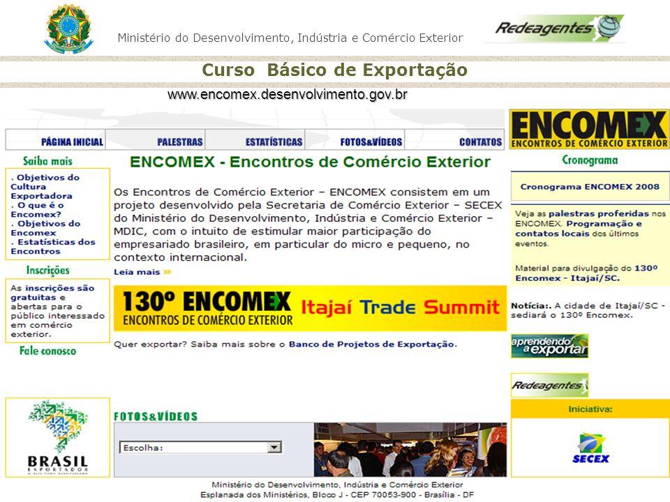 Ministério do Desenvolvimento, Indústria e Comércio Exterior Curso Básico de Exportação www.encomex.desenvolvimento.gov.br