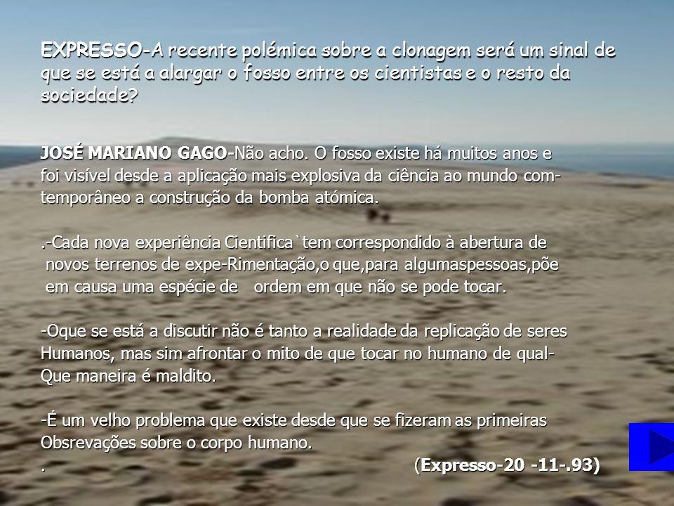 JOSÉ MARIANO GAGO-Não acho. O fosso existe há muitos anos e foi visível desde a aplicação mais explosiva da ciência ao mundo com- temporâneo a constru