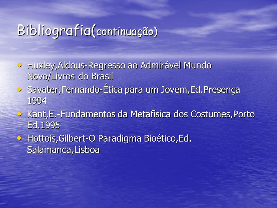 Bibliografia( continuação) Huxley,Aldous-Regresso ao Admirável Mundo Novo/Livros do Brasil Huxley,Aldous-Regresso ao Admirável Mundo Novo/Livros do Br