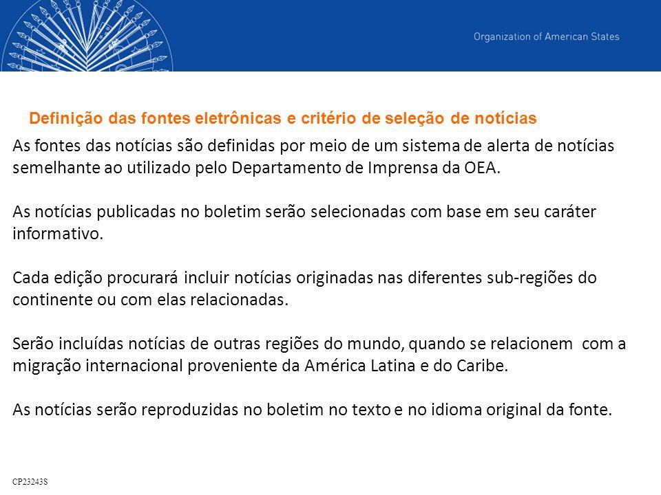 As fontes das notícias são definidas por meio de um sistema de alerta de notícias semelhante ao utilizado pelo Departamento de Imprensa da OEA. As not