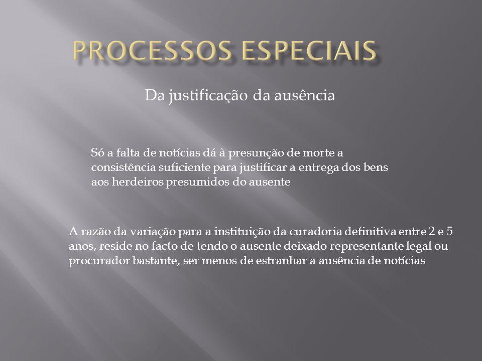 Da justificação da ausência Solicita-se à repartição competente a adequada informação sobre se o ausente deixou testamento.