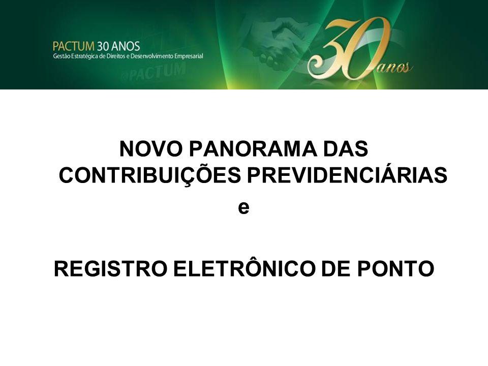 NOTÍCIAS RECENTES NOVO PANORAMA DAS CONTRIBUIÇÕES PREVIDENCIÁRIAS e REGISTRO ELETRÔNICO DE PONTO