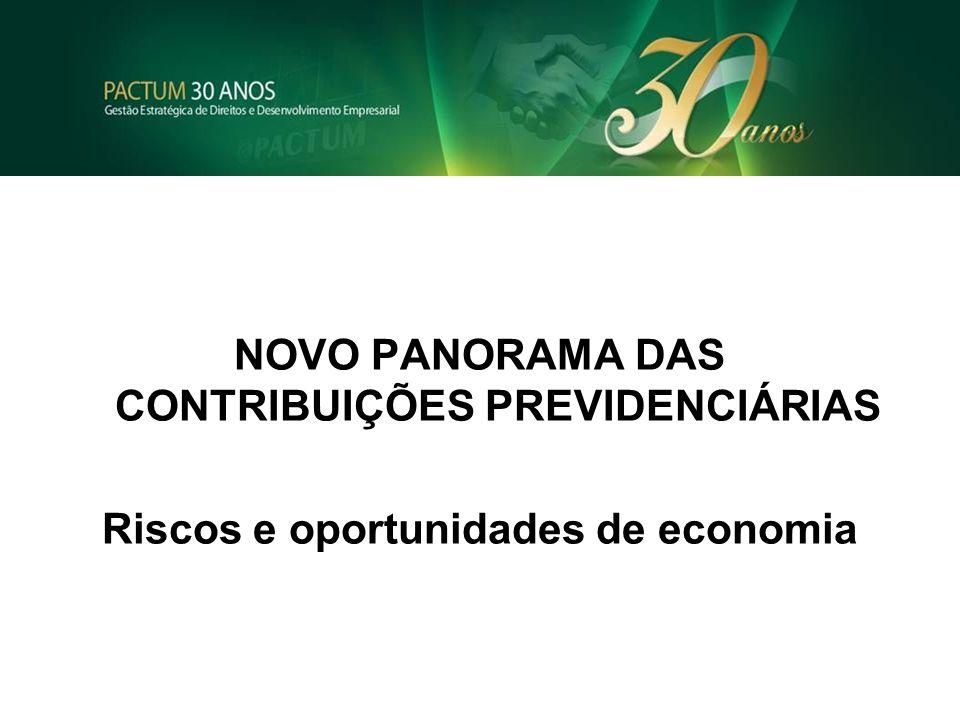NOTÍCIAS RECENTES NOVO PANORAMA DAS CONTRIBUIÇÕES PREVIDENCIÁRIAS Riscos e oportunidades de economia