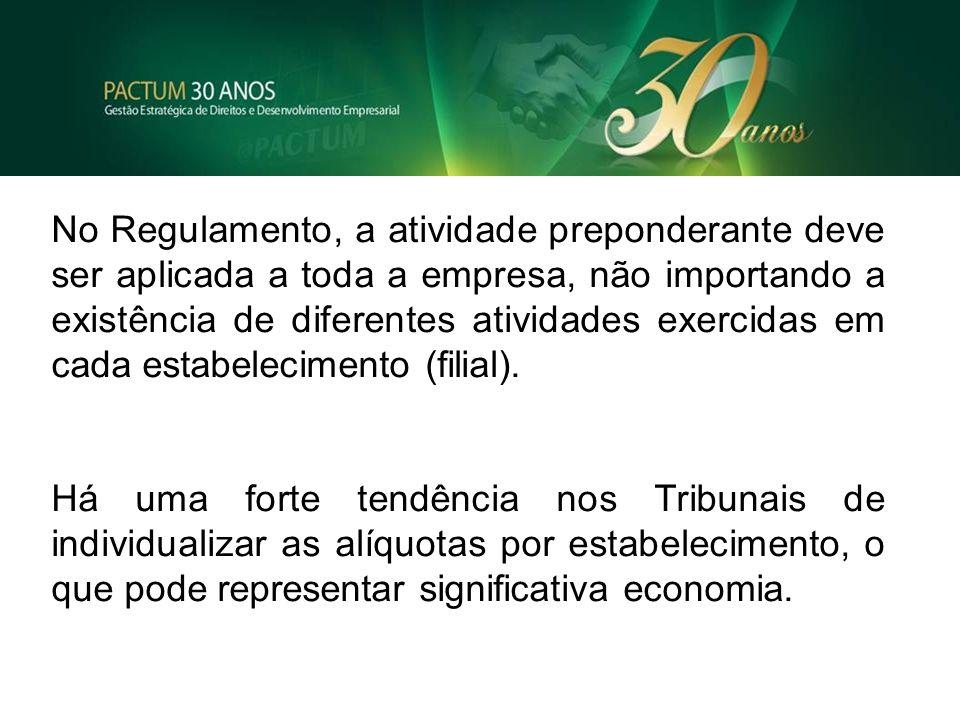 No Regulamento, a atividade preponderante deve ser aplicada a toda a empresa, não importando a existência de diferentes atividades exercidas em cada e