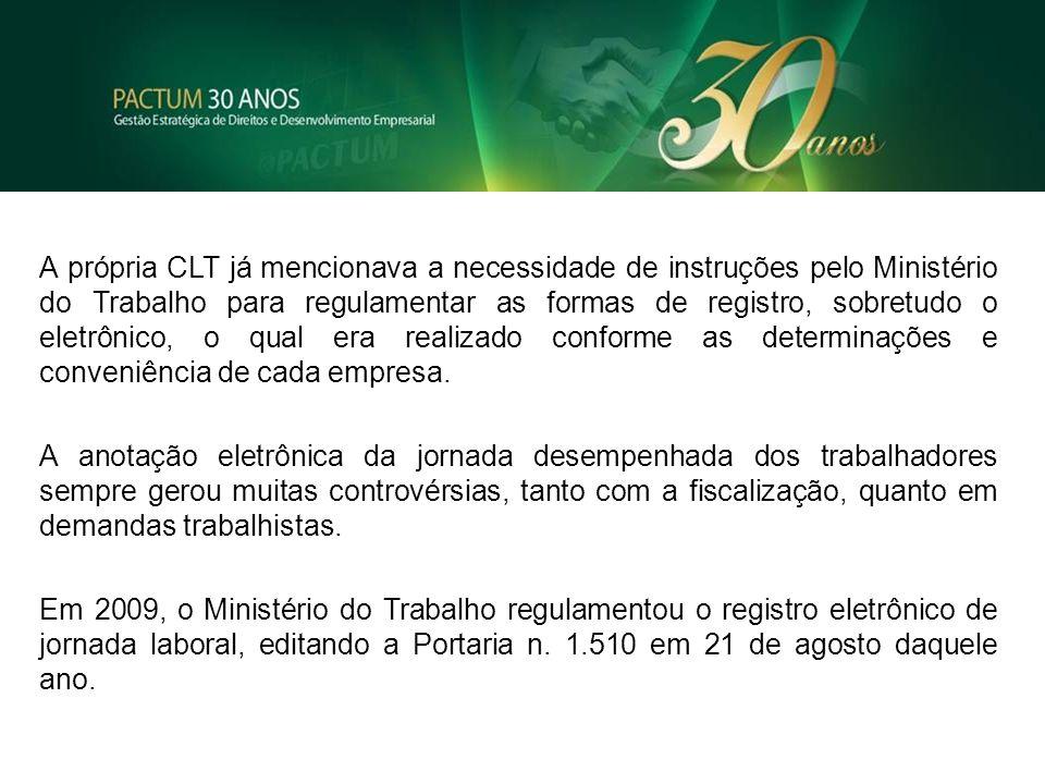 A própria CLT já mencionava a necessidade de instruções pelo Ministério do Trabalho para regulamentar as formas de registro, sobretudo o eletrônico, o