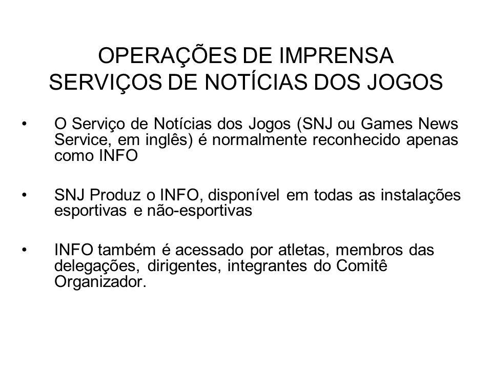 OPERAÇÕES DE IMPRENSA SERVIÇOS DE NOTÍCIAS DOS JOGOS O Serviço de Notícias dos Jogos (SNJ ou Games News Service, em inglês) é normalmente reconhecido