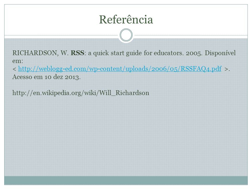 Referência RICHARDSON, W. RSS: a quick start guide for educators.