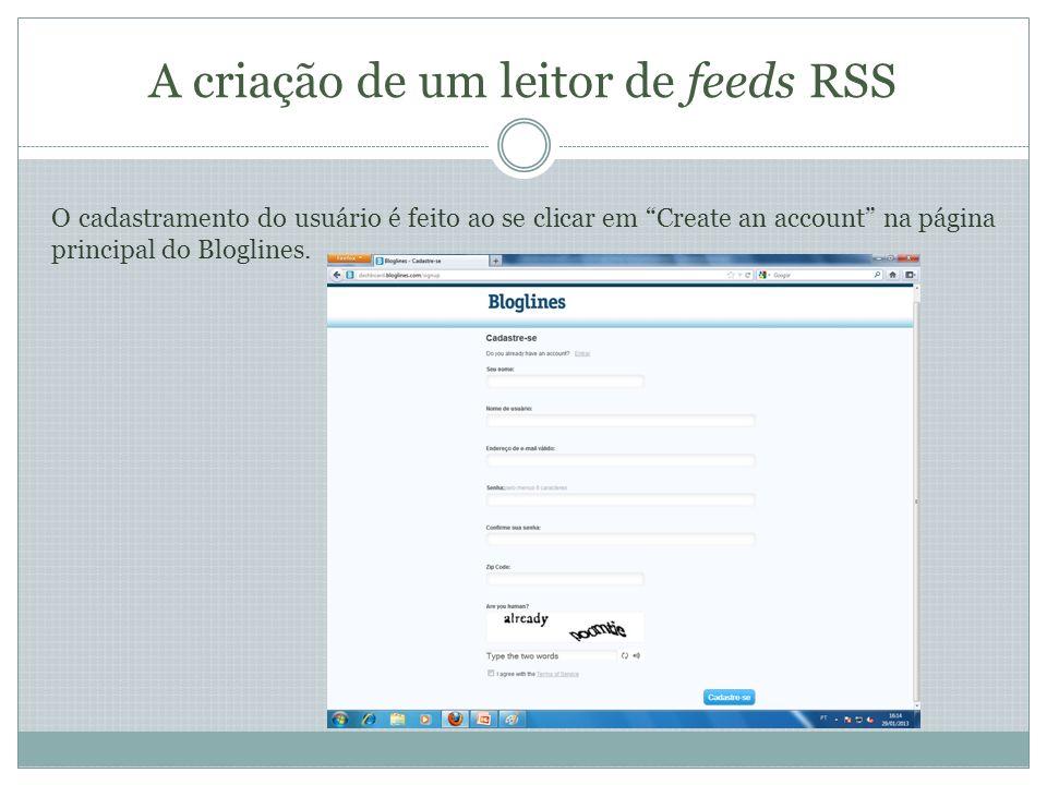 A criação de um leitor de feeds RSS A confirmação do cadastramento do usuário é enviada para o e-mail do mesmo.