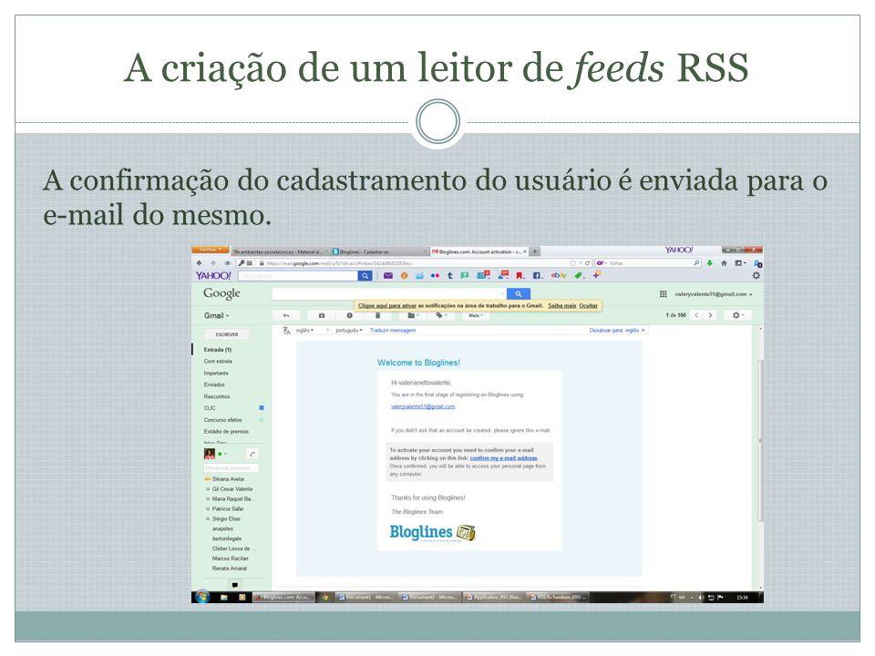 A criação de um leitor de feeds RSS A conta do usuário do Bloglines será ativada após confirmação de sua conta de e-mail.