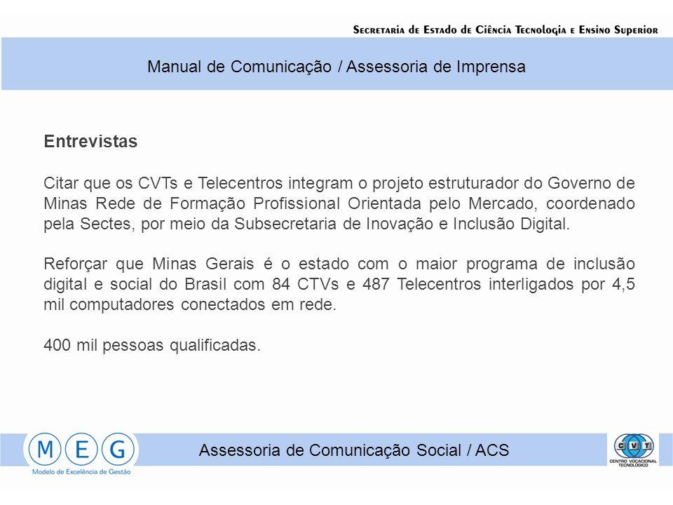 Entrevistas Citar que os CVTs e Telecentros integram o projeto estruturador do Governo de Minas Rede de Formação Profissional Orientada pelo Mercado, coordenado pela Sectes, por meio da Subsecretaria de Inovação e Inclusão Digital.