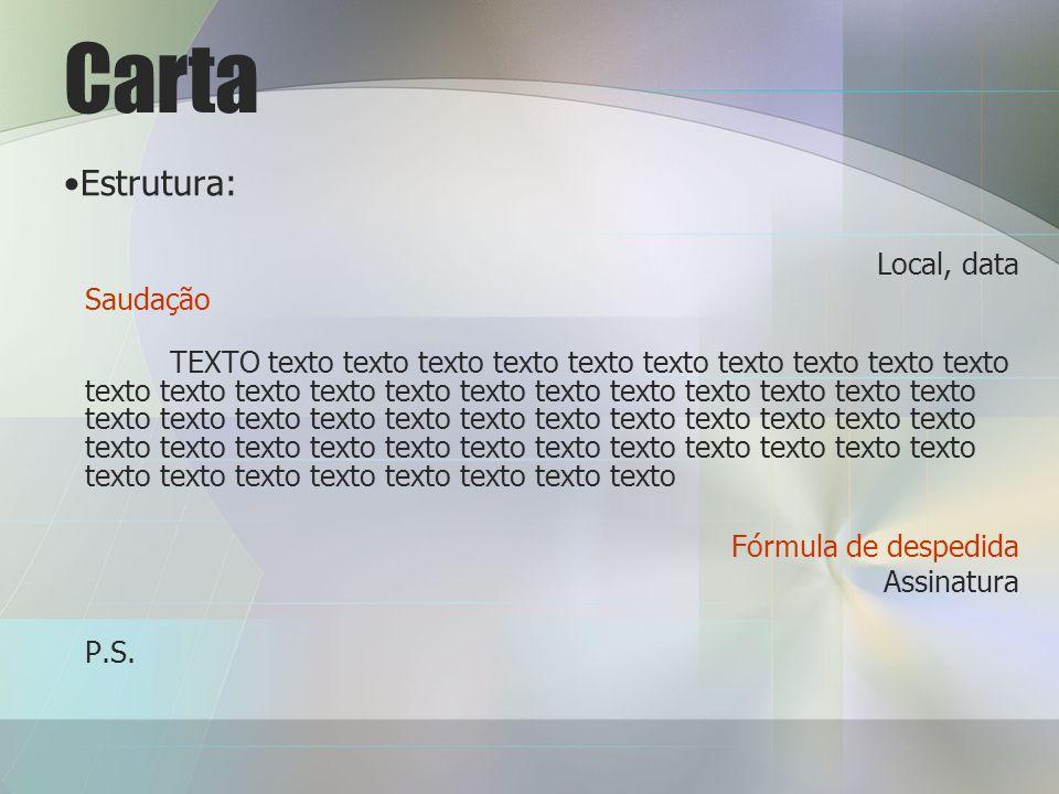 Carta Estrutura: Local, data Saudação TEXTO texto texto texto texto texto texto texto texto texto texto texto texto texto texto texto texto texto texto texto texto texto texto texto texto texto texto texto texto texto texto texto texto texto texto texto texto texto texto texto texto texto texto texto texto texto texto texto texto texto texto texto texto texto texto Fórmula de despedida Assinatura P.S.