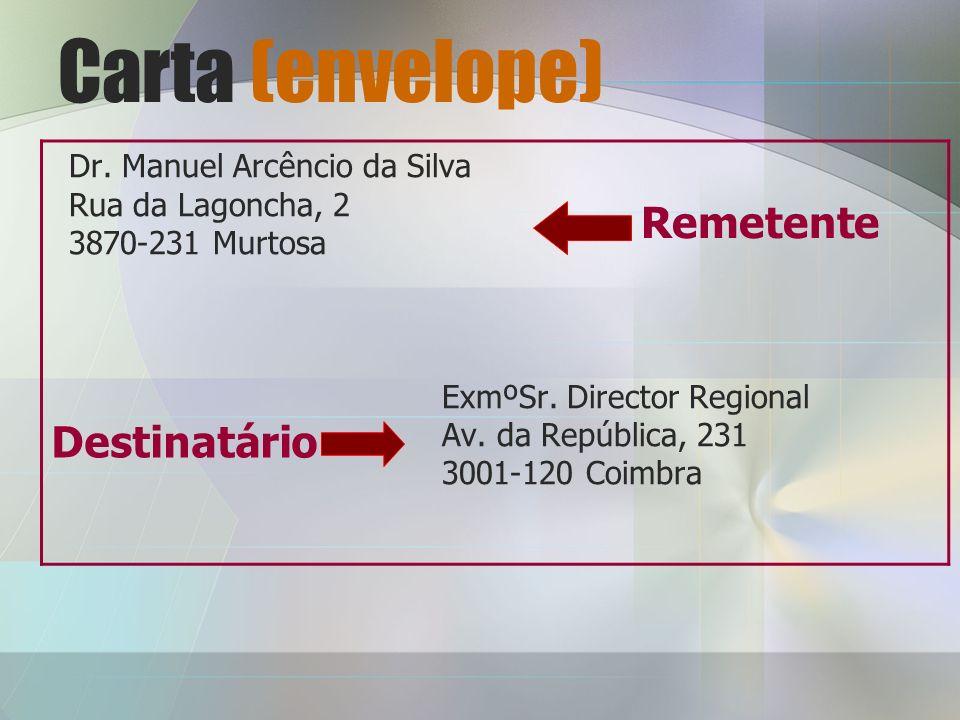 Carta (envelope) Dr.Manuel Arcêncio da Silva Rua da Lagoncha, 2 3870-231 Murtosa ExmºSr.